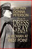 Dress Gray, Donna Peterson, 1571683968