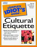 Complete Idiot's Guide to Cultural Etiquette, Carol Turkington, 0028633962