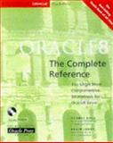 Oracle 8 : The Complete Reference, Koch, George K. and Loney, Kevin, 007882396X