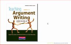 Teaching Argument Writing, Grades 6-12 : Supporting Claims with Relevant Evidence and Clear Reasoning, Hillocks, George, Jr., 0325013969