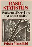 Basic Statistics : With Applications, Mansfield, Edwin, 0393953963