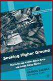 Seeking Higher Ground : The Hurricane Katrina Crisis, Race, and Public Policy Reader, , 1403983968