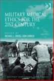 Military Medical Ethics for the 21st Century, Gross, Michael L. and Carrick, Don, 1409473961