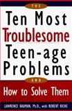 The Ten Most Troublesome Teenage Problems, Lawrence Bauman and Robert Riche, 1559723963
