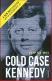Cold Case Kennedy, Flip de Mey, 9401413967