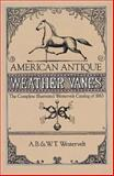 American Antique Weather Vanes, A. B. Westervelt and W. T. Westervelt, 0486243966