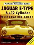 Jaguar E-Type 6 and 12 Cylinder Restoration Guide, Haddock, Thomas F., 0760303967