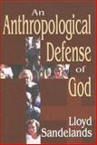An Anthropological Defense of God, Sandelands, Lloyd E., 0765803968