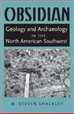 Obsidian : Geology and Archaeology in the North American Southwest, Shackley, M. Steven, 0816523967