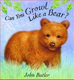 Can You Growl Like a Bear?, John Butler, 156145396X