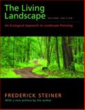 The Living Landscape, Second Edition : An Ecological Approach to Landscape Planning, Steiner, Frederick R., 1597263966