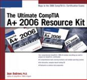 The Ultimate Comptia A+ 2006 Resource Kit, Course Technology Ptr Staff and Andrews, Jean, 1598633961