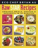 Raw Star Recipes, Bryan Au, 1607463962