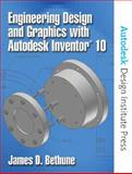 Engineering Design and Graphics with Autodesk Inventor 10, James D. Bethune, 0131713965