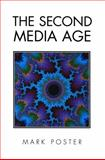 The Second Media Age, Poster, Mark, 0745613969