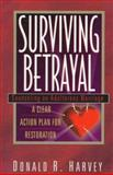 Surviving Betrayal : Counseling an Adulterous Marriage, Harvey, Donald R., 0801043964