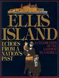 Ellis Island : Echoes from a Nation's Past, Kotker, Norman and Burden, Shirley C., 0893813966