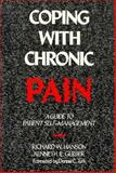 Coping with Chronic Pain : A Guide to Patient Self-Management, Hanson, Richard W. and Gerber, Kenneth E., 0898623960