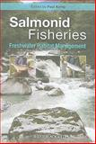Salmonid Fisheries : Freshwater Habitat Management, , 1405183969