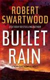 Bullet Rain, Robert Swartwood, 149955396X