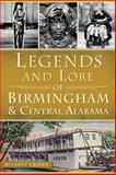 Legends and Lore of Birmingham and Central Alabama, Beverly Crider, 1626193967