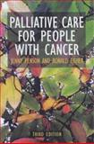 Palliative Care for People with Cancer, Penson, Jenny and Fisher, Ronald, 0340763965