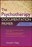 The Psychotherapy Documentation Primer, Wiger, Donald E., 0470903961