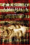 Crashed America, Dylan Orchard, 1499233965