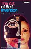 The Art of Self Invention : Image and Identity in Popular Visual Culture, Finkelstein, Joanne, 1845113969