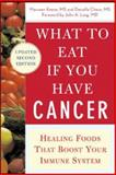 What to Eat If You Have Cancer, Maureen Keane and Daniella Chace, 0071473963