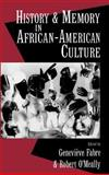 History and Memory in African-American Culture, , 0195083962