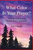 What Color Is Your Prayer?, Bill Conyard, 0595283969
