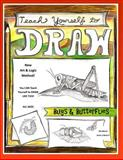 Teach Yourself to Draw - Bugs and Butterflies, Sarah Brown, 1500273961