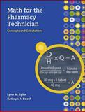 Math for the Pharmacy Technician : Concepts and Calculations, Egler, Lynn M. and Booth, Kathryn A., 0073373966