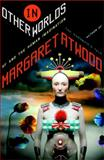 In Other Worlds, Margaret Atwood, 0385533969