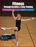 Fitness Through Aerobics and Step Training, Mazzeo, Karen S., 0534573967