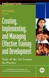 Creating, Implementing, and Managing Effective Training and Development : State-of-the-Art Lessons for Practice, , 0787953962