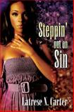 Steppin' Out on Sin, Latrese N. Carter, 1601623968
