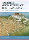 Fortress Monasteries of the Himalayas, Peter Harrison, 1849083967