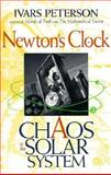 Newton's Clock : Chaos in the Solar System, Peterson, Ivars, 0716723964