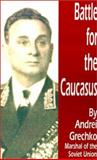Battle for the Caucasus, Andrei Grechko, 0898753961
