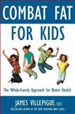 Combat Fat for Kids, James Villepigue and Jo Brielyn, 1578263964