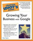 Growing Your Business with Google - The Complete Idiot's Guide, Dave Taylor, 1592573967