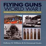 Flying Guns of World War I, Emmanuel Gustin and Anthony G. Williams, 1840373962
