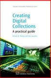 Creating Digital Collections : A Practical Guide, Zhang, Allison and Gourley, Don, 1843343967