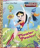 Flower Power! (DC Super Friends), Courtney Carbone, 0385373961