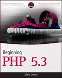 Beginning PHP 5.3, Matt Doyle and Doyle, 0470413964