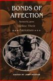Bonds of Affection - Americans Define Their Patriotism, , 0691043965