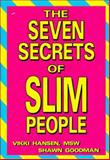 The Seven Secrets of Slim People, Hansen, Vikki and Goodman, Shawn, 1561703966