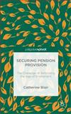 Securing Pension Provision : The Challenge of Reforming the Age of Entitlement, Blair, Catherine, 1137453966